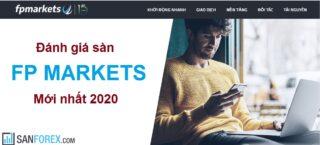 Đánh giá sàn FP Markets mới nhất 2021