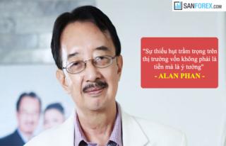 Alan Phan – Doanh Nhân Rạng Danh Nước Việt Và Những Bài Học Triết Lý