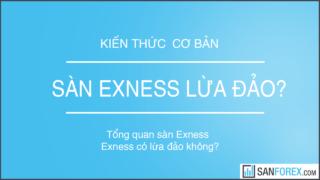Sàn giao dịch Exness lừa đảo hay không?