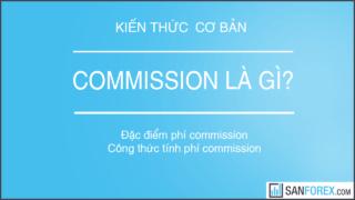 Commission forex là gì? Công thức tính phí Commission