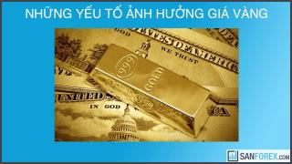 Những yếu tố ảnh hưởng đến giá vàng toàn cầu