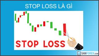 Stop loss là gì? Tại sao lệnh cắt lỗ quan trọng với trader?