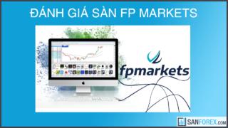 Đánh giá chi tiết sàn FP Markets mới nhất
