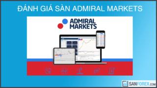 Đánh giá chi tiết sàn Admiral Markets mới nhất