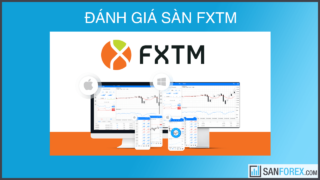 Đánh giá chi tiết sàn FXTM (ForexTime) mới nhất