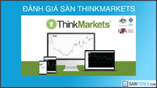 Đánh giá chi tiết sàn Thinkmarkets mới nhất