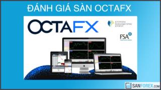 Đánh giá sàn OctaFx mới nhất